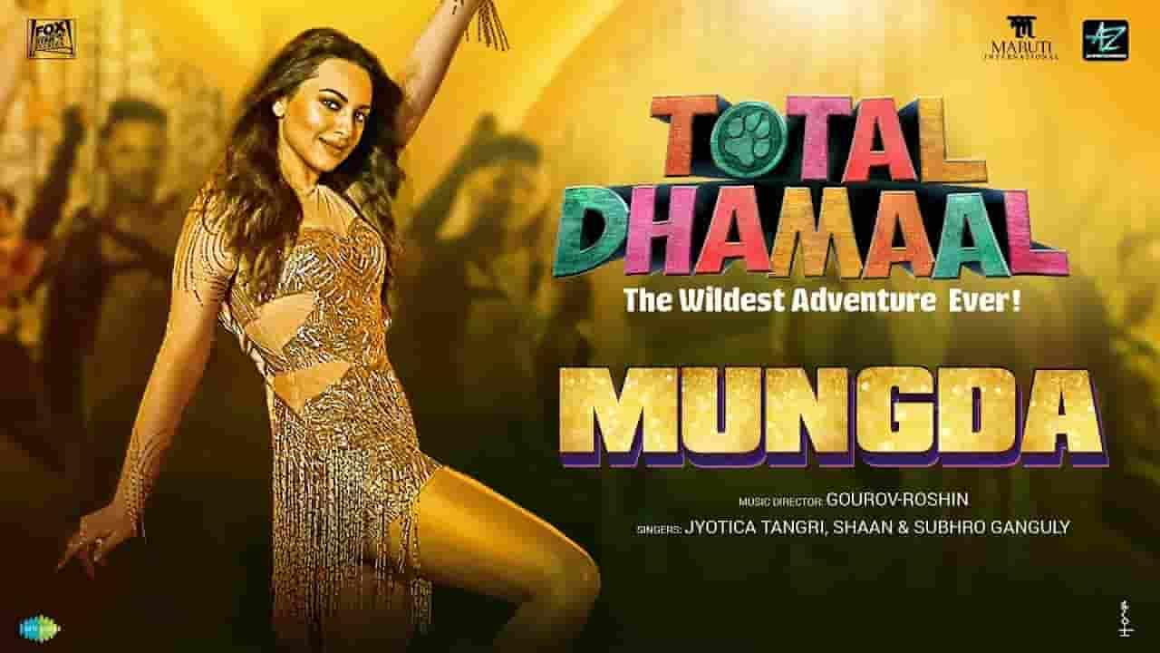 मुंगडा Mungda Song Lyrics In Hindi – Total Dhamaal