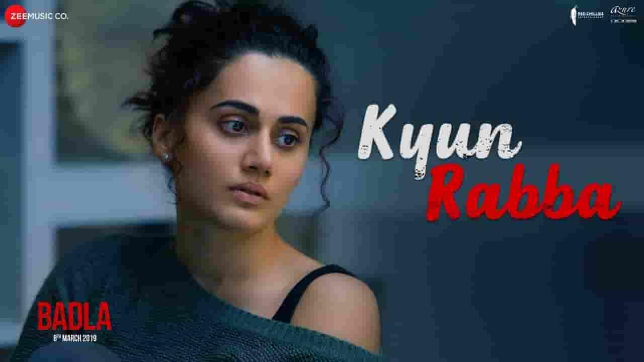क्यूँ रब्बा Kyun Rabba Lyrics In Hindi – Badla