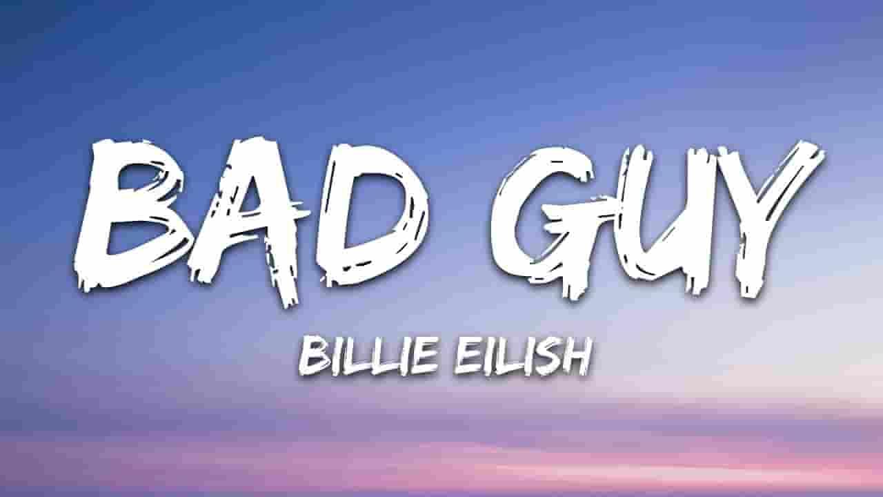 Bad Guy Lyrics - Billie Eilish