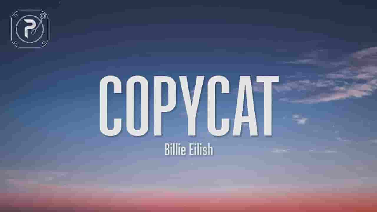 Copycat Lyrics - Billie Eilish