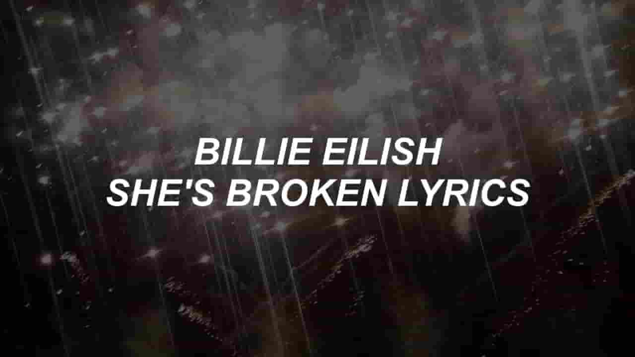 She's Broken Lyrics - Billie Eilish