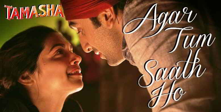 अगर तुम साथ हो Agar Tum Saath Ho Hindi Lyrics – Tamasha | Arijit Singh