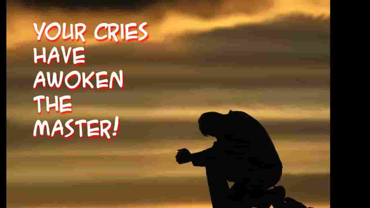 Child Your Cries Have Awoken The Master Lyrics
