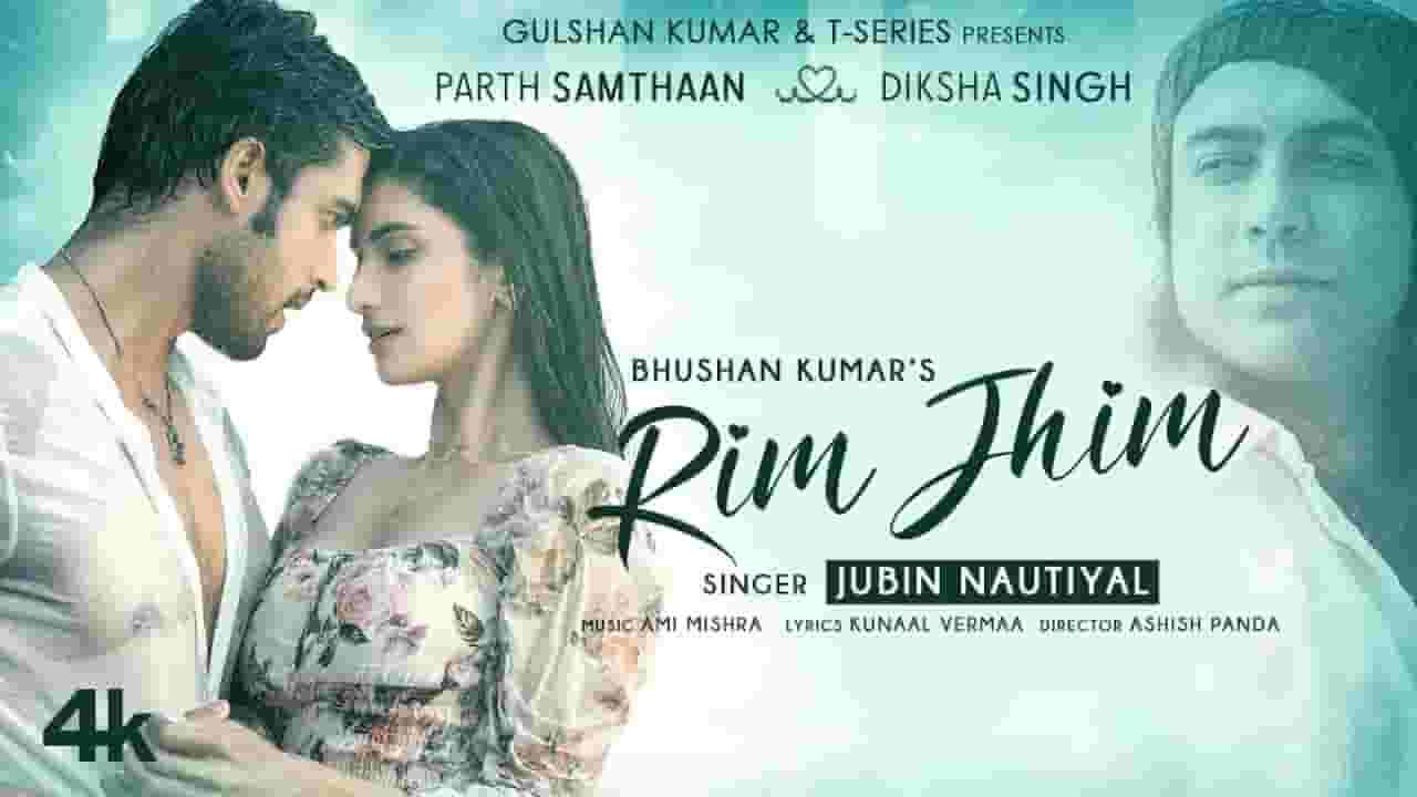 Rim Jhim Lyrics In Hindi – Jubin Nautiyal