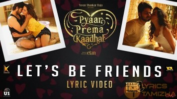 Let's Be Friends Song Lyrics Pyaar Prema Kaadhal