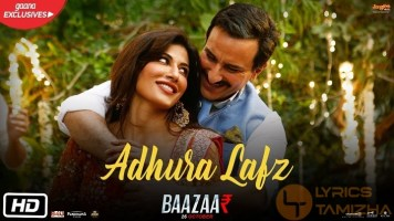 Adhura Lafz Song Lyrics Baazaar