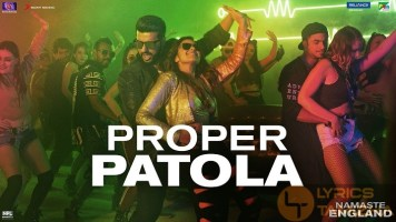 Proper Patola Song Lyrics Namaste England