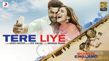 Tere Liye Song Lyrics Namaste England
