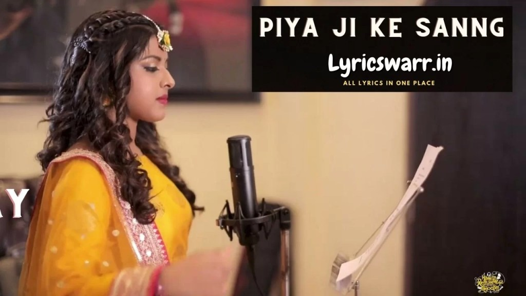 Piya Ji Ke Sanng Lyrics Arunita Kanjilal