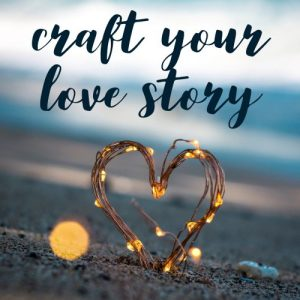 Craft Your Love Story Block