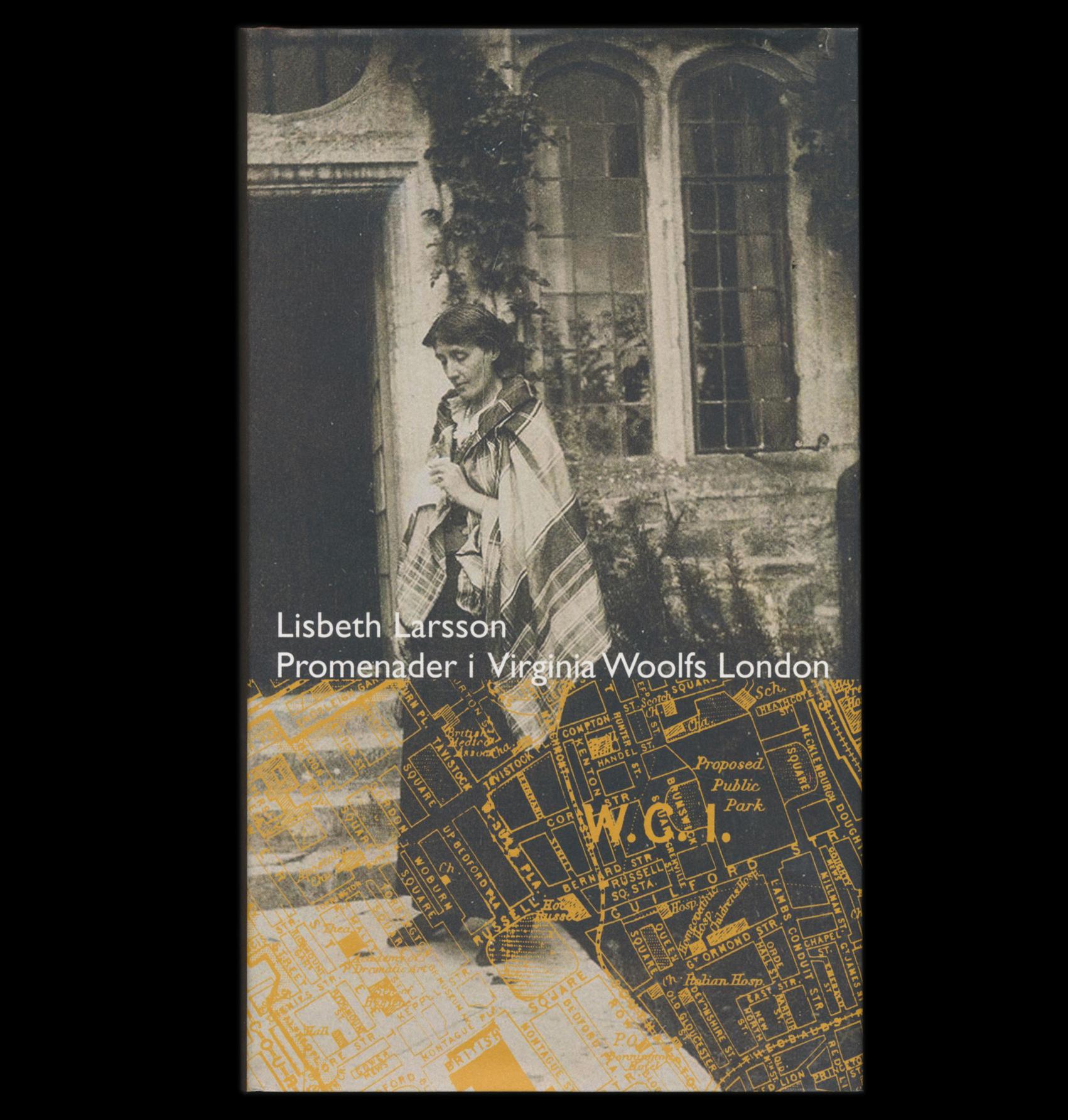 Svensk bokkonst Promenader i Virginia Woolfs London av Lisbeth Larsson