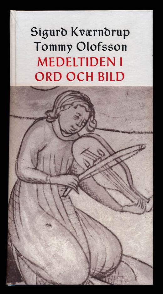 Medeltiden i ord och bild – folkligt och groteskt i nordiska kyrkmålningar och ballader av Sigurd Kværndrup och Tommy Olofsson