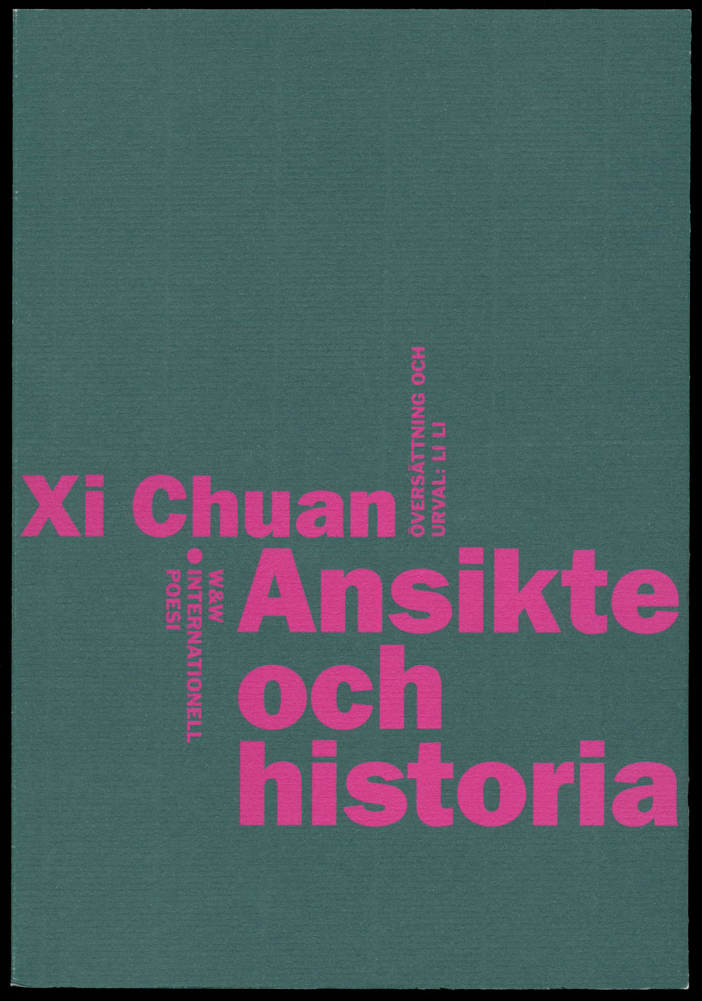 Xi Chuan Ansikte och historia Wahlström & Widstrands serie med internationell poesi