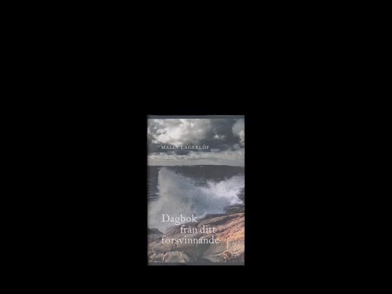 Dagbok från ditt försvinnande av Malin Lagerlöf, utgiven av Wahlström & Widstrand