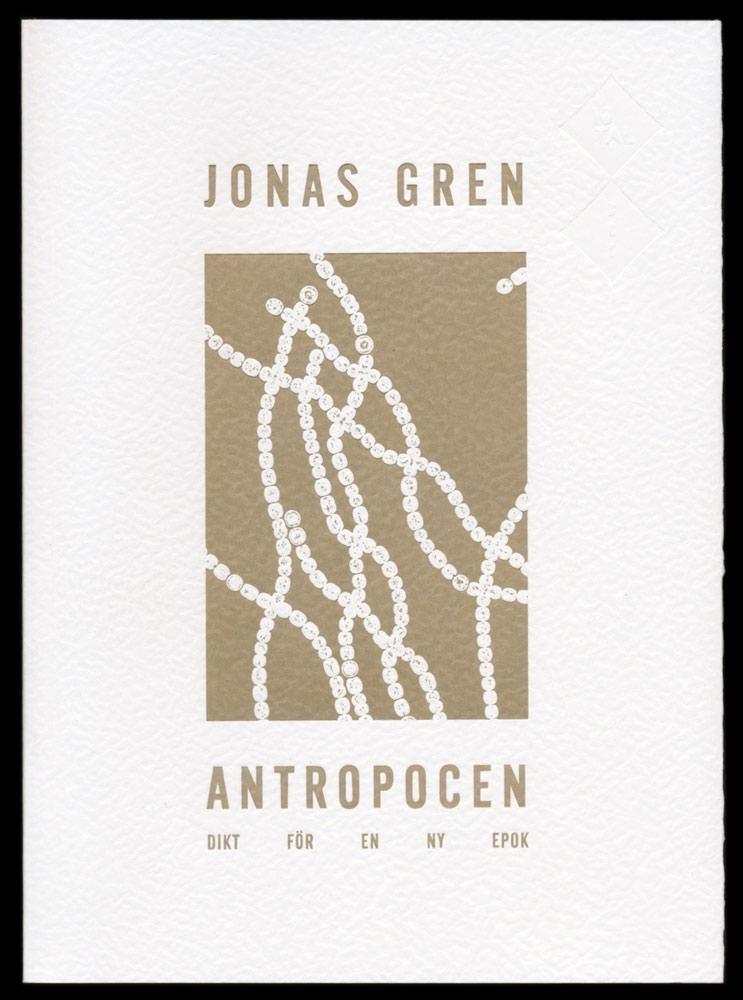 Jonas Gren Antropogen, utgiven av 10Tal Bok, formgiven av Lukas Möllersten.
