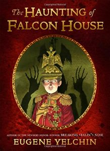 middle grade the haunting of falcon house by eugene yelchin