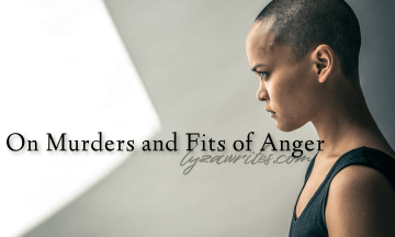 On Murders and Fits of Anger