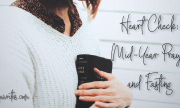 Heart Check: Mid-Year Prayer and Fasting