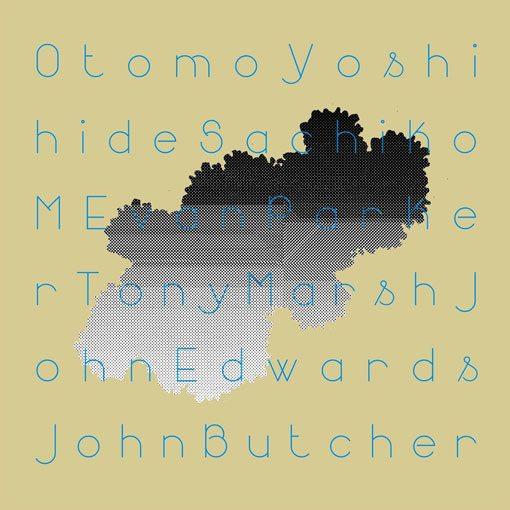 3) Otomo Yoshihide/ Sachiko M/ Evan Parker/ John Edwards/ Tony Marsh/ John Butcher QUINTET/SEXTET (OTORoku 009 Vinyl LP)