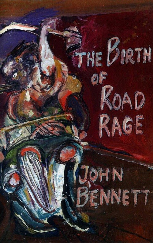 The Birth of Road Rage by John Bennett | click the cover if you are interested in buying this book...