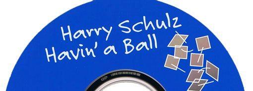 Harry Schulz | Havin' A Ball | NA1032
