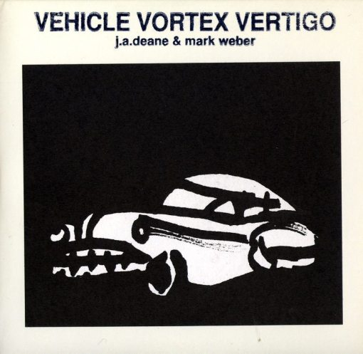 Mark Weber & J.A. Deane | Vehicle Vortex Vertigo ; cover