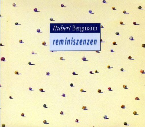 Hubert Bergmann | Reminiszenzen ; front cover