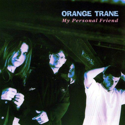 Orange Trane | My Personal Friend