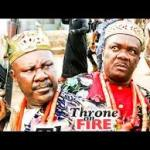 Download Throne On Fire Season 1 – 2019 Nollywood Movie Mp4 & 3GP