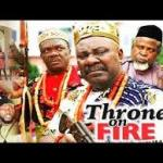 Download Throne On Fire Season 4 – 2019 Nollywood Movie Mp4 & 3GP