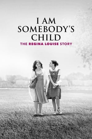 Download I Am Somebodys Child The Regina Louise Story (2019) Mp4