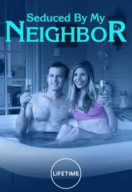 Seduced By My Neighbor (2018) Mp4
