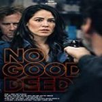 Download No Good Deed (2020) (720p) (HDTV) Mp4