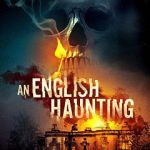 Download An English Haunting (2020) Mp4