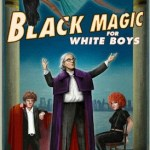 Download Black Magic for White Boys (2020) Mp4