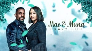 Mac & Muna – Crazy Life