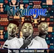 Photo of Raptured Roots ft Khoisan – Mosalagae