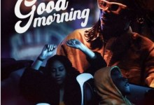 Photo of Stonebwoy – Good Morning (Remix) ft. Sarkodie & Kelvyn Colt