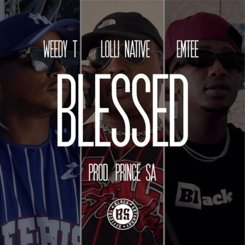 Photo of Weedy T – Blessed Ft. Emtee & Lolli Native