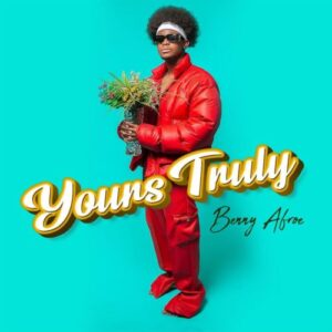 EP: Benny Afroe – Yours Truly