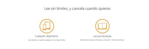 Lee sin lÍmites, y cancela cuando quieras. Cualquier dispositivo: Lee donde y cuando quieras con la App Kindle. Lectura ilimitada: Disfruta de acceso ilimitado a más de 1 millón de tÍtulos.