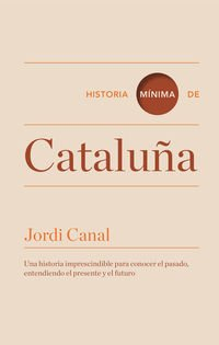 Historia mínima de Cataluña (Historias mínimas)