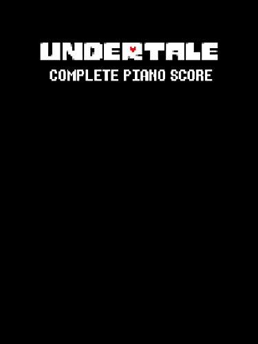 UNDERTALE Complete Piano Score (English Edition)
