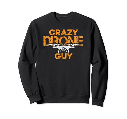 Crazy Drone Guy - Funny Drone Pilot Racing Quadcopter Flying Felpa