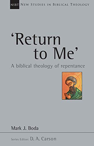 Image of 'Return To Me': A Biblical Theology of Repentance (New Studies in Biblical Theology, Volume 35)