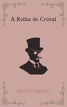 A Rolha de Cristal - série Arsène Lupin Livro 5 (Portuguese Edition)