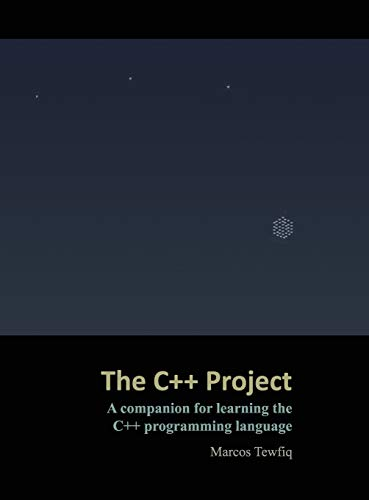 The C++ Project: A companion for learning the C++ programming language