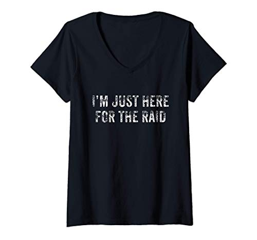Womens I'm Just Here For The Raid Funny Online Video Game Gift V-Neck T-Shirt