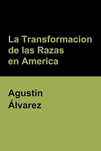 La Transformacion de las Razas en America