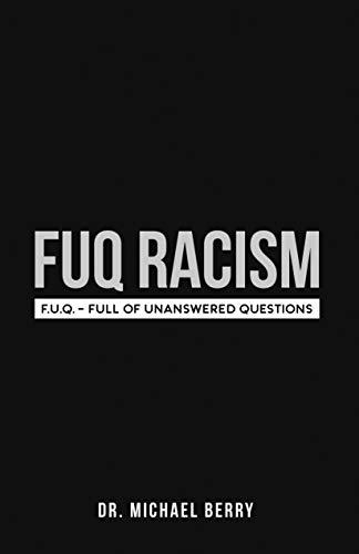 FUQ Racism: F.U.Q.- Full Of Unanswered Questions